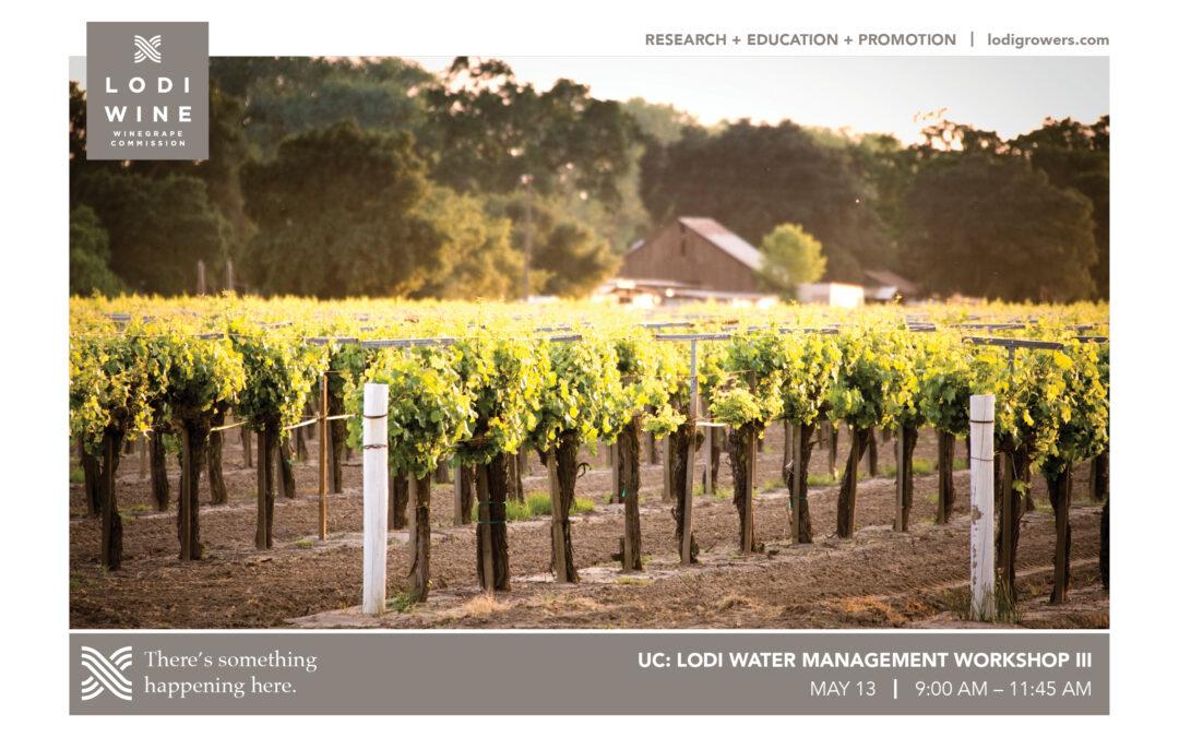 UC: LODI WATER MANAGEMENT WORKSHOP III | 5.13.2021